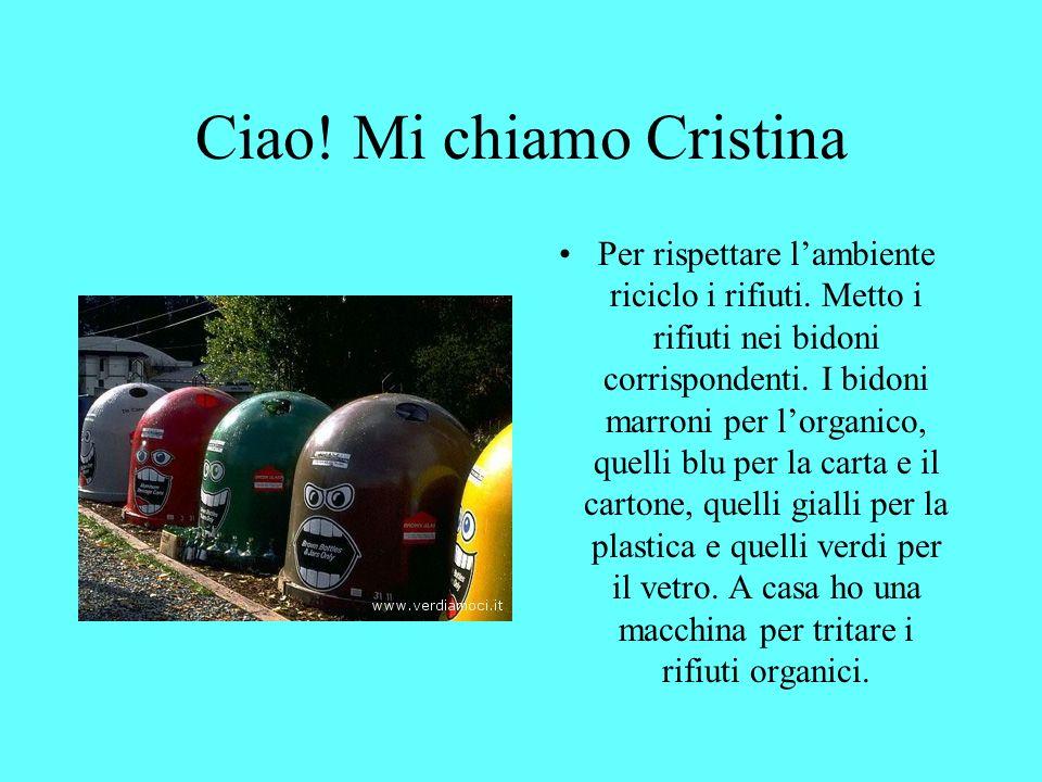 Ciao! Mi chiamo Cristina