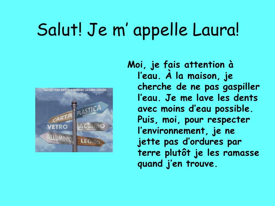 Salut! Je m' appelle Laura!