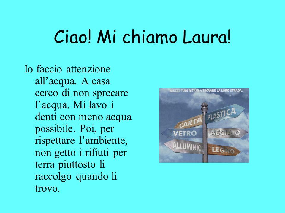 Ciao! Mi chiamo Laura!