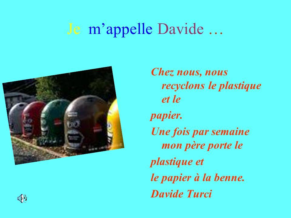 Je m'appelle Davide … Chez nous, nous recyclons le plastique et le