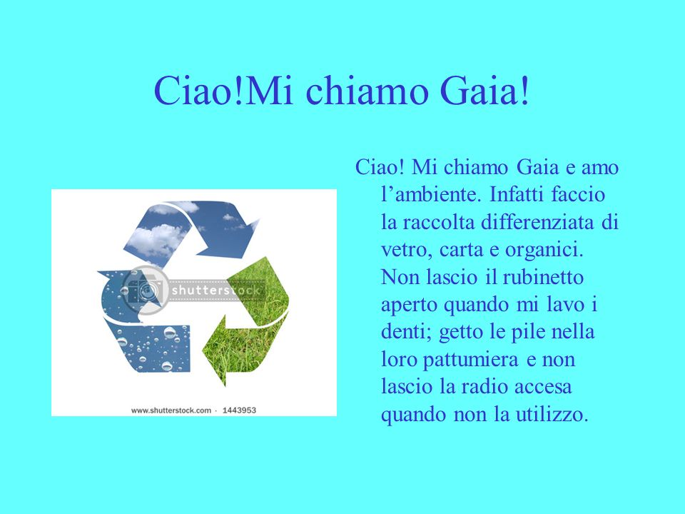 Ciao!Mi chiamo Gaia!