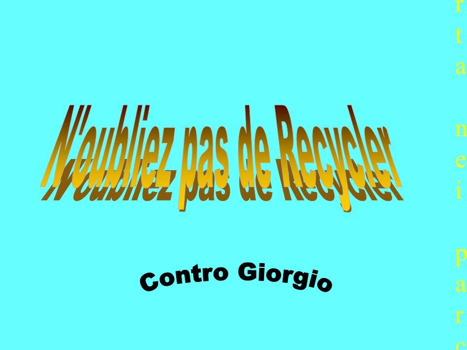 N oubliez pas de Recycler