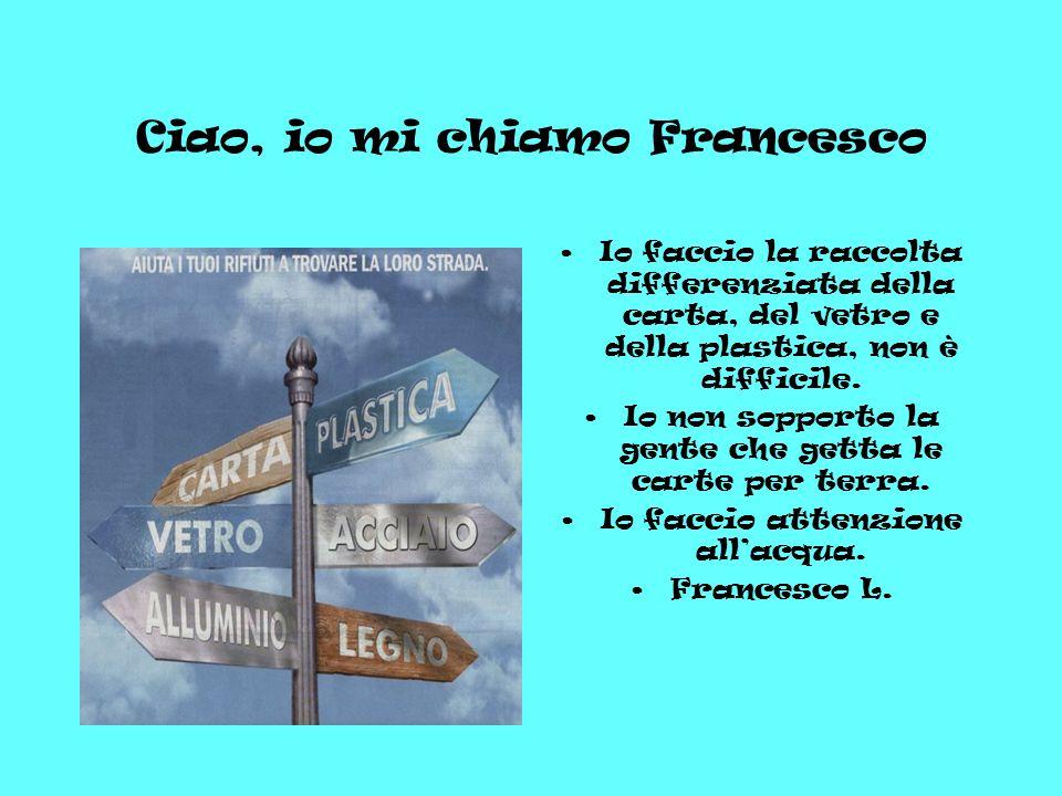 Ciao, io mi chiamo Francesco