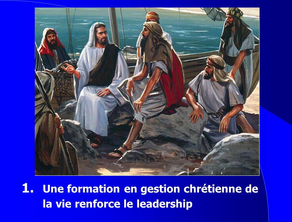 1. Une formation en gestion chrétienne de la vie renforce le leadership