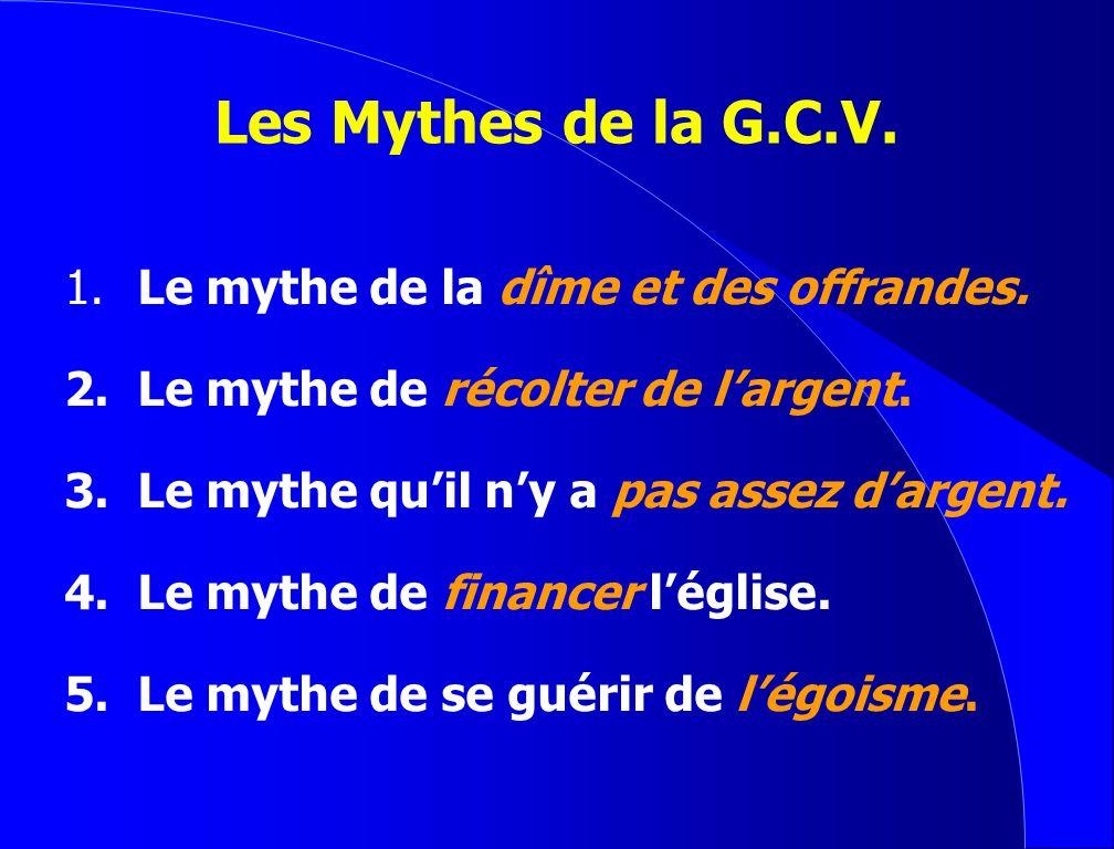 Les Mythes de la G.C.V. 1. Le mythe de la dîme et des offrandes.