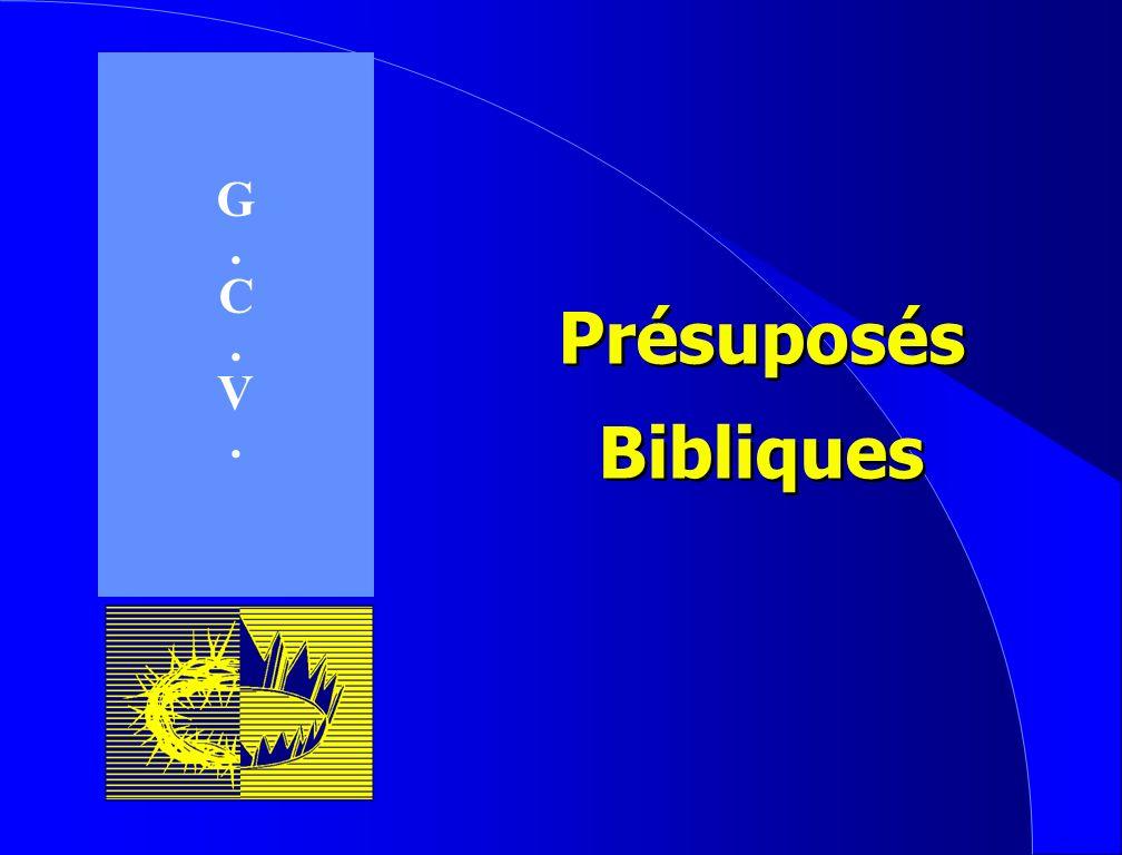 G . C V Présuposés Bibliques