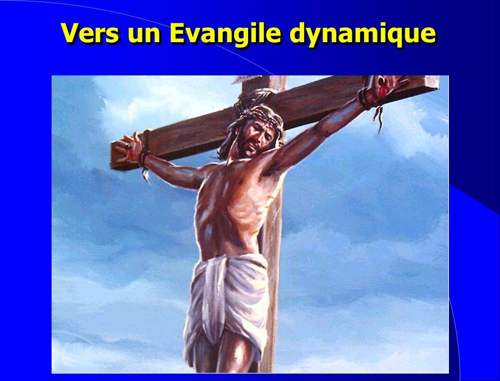 Vers un Evangile dynamique