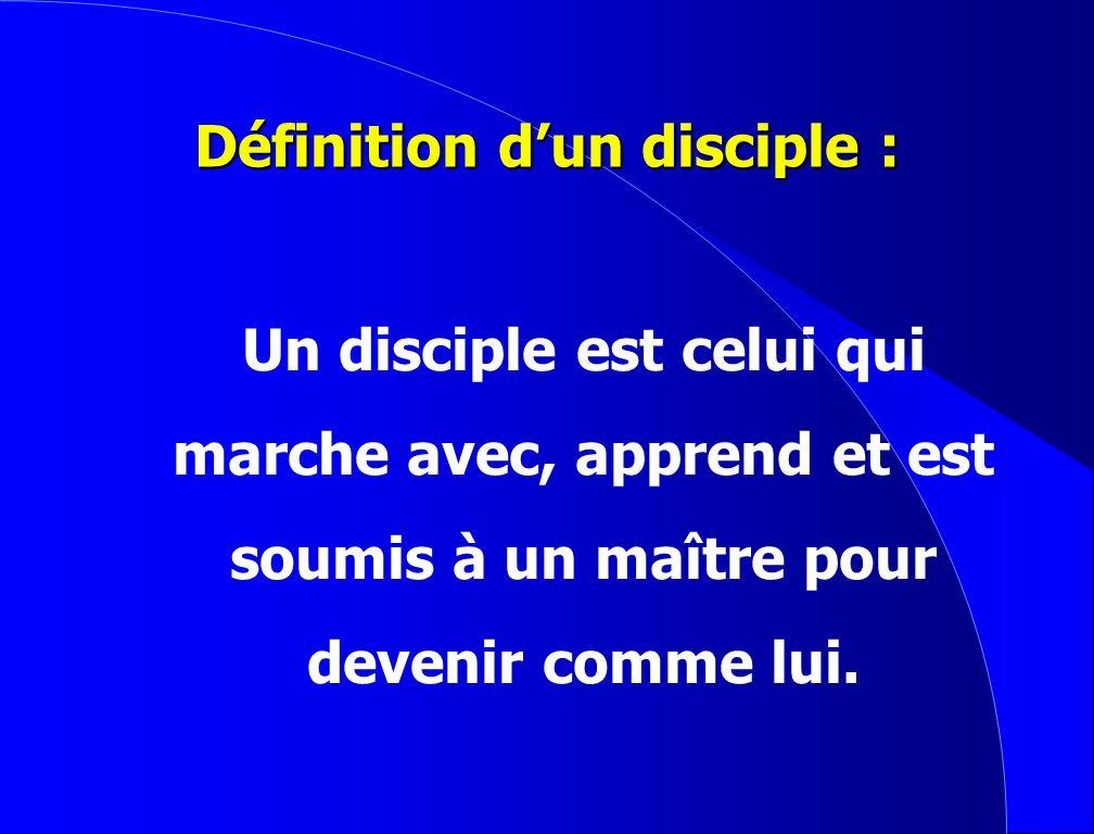 Définition d'un disciple :