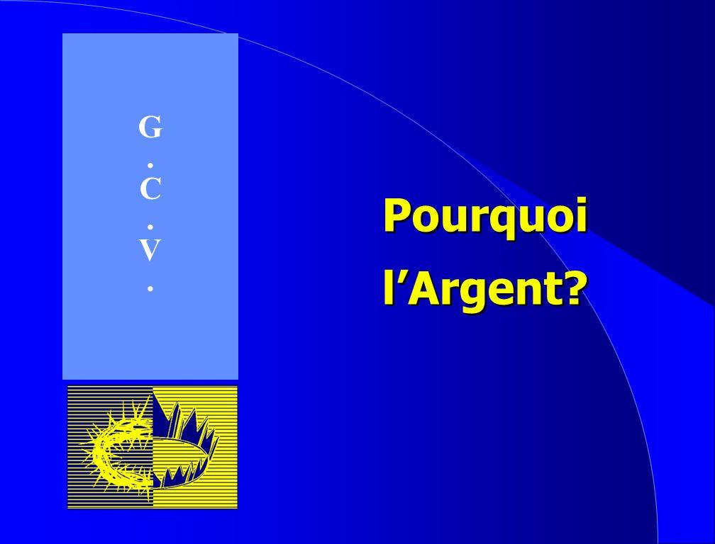 G . C V Pourquoi l'Argent