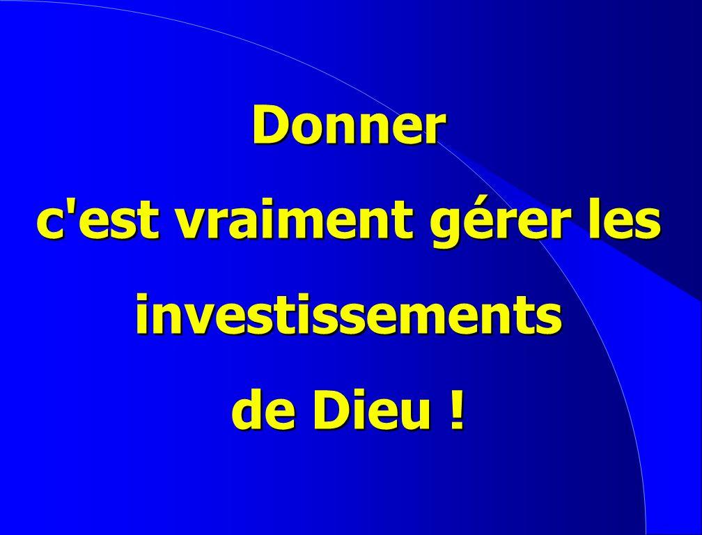 Donner c est vraiment gérer les investissements de Dieu !