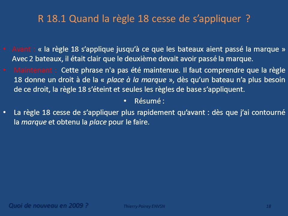 R 18.1 Quand la règle 18 cesse de s'appliquer