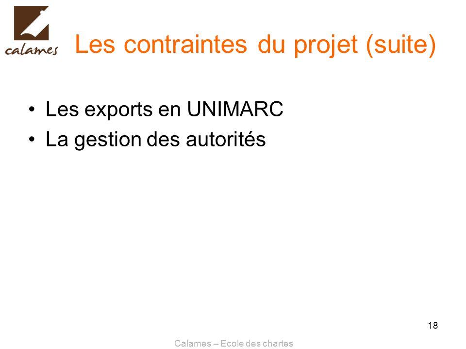 Les contraintes du projet (suite)