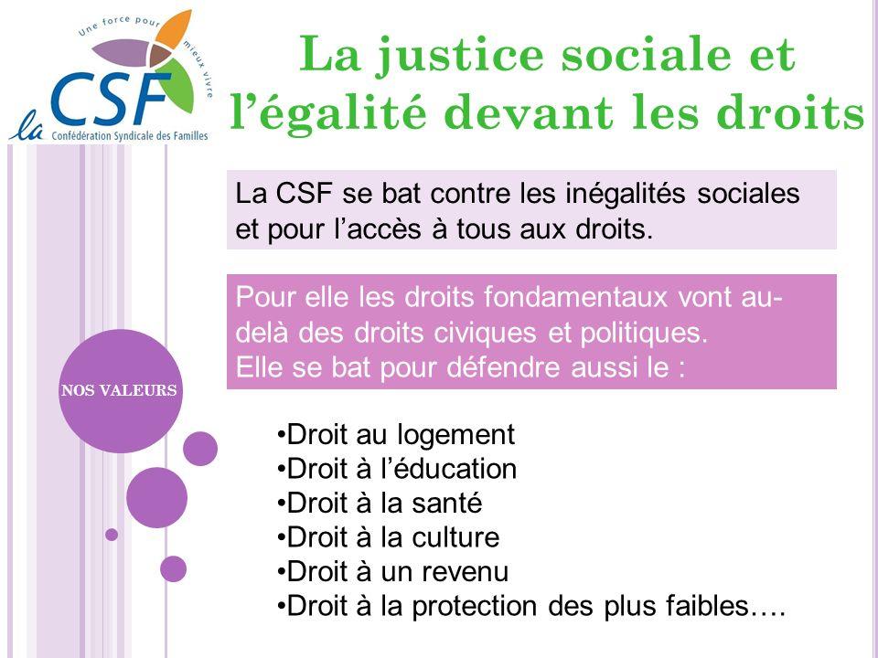 La justice sociale et l'égalité devant les droits