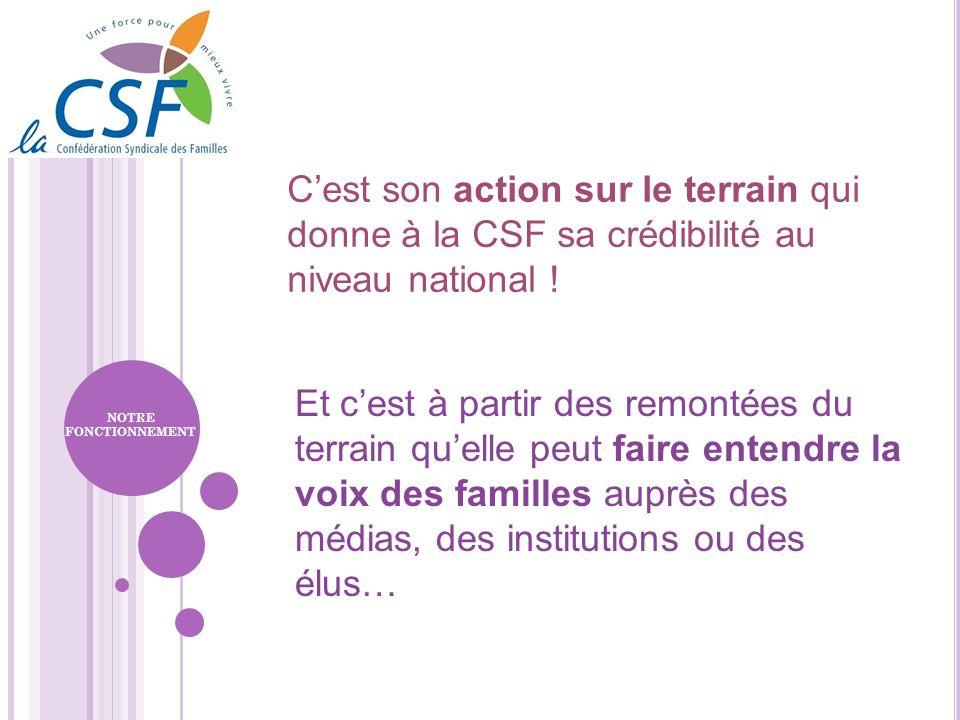 C'est son action sur le terrain qui donne à la CSF sa crédibilité au niveau national !