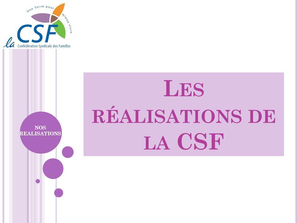 Les réalisations de la CSF