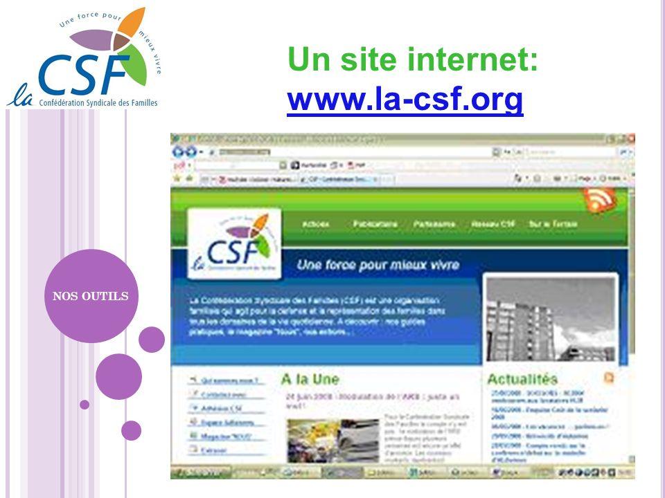 Un site internet: www.la-csf.org NOS OUTILS