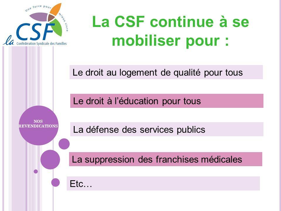 La CSF continue à se mobiliser pour :