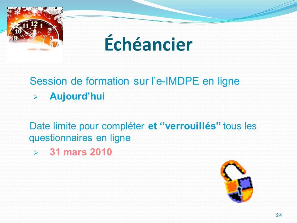 Échéancier Session de formation sur l'e-IMDPE en ligne Aujourd'hui