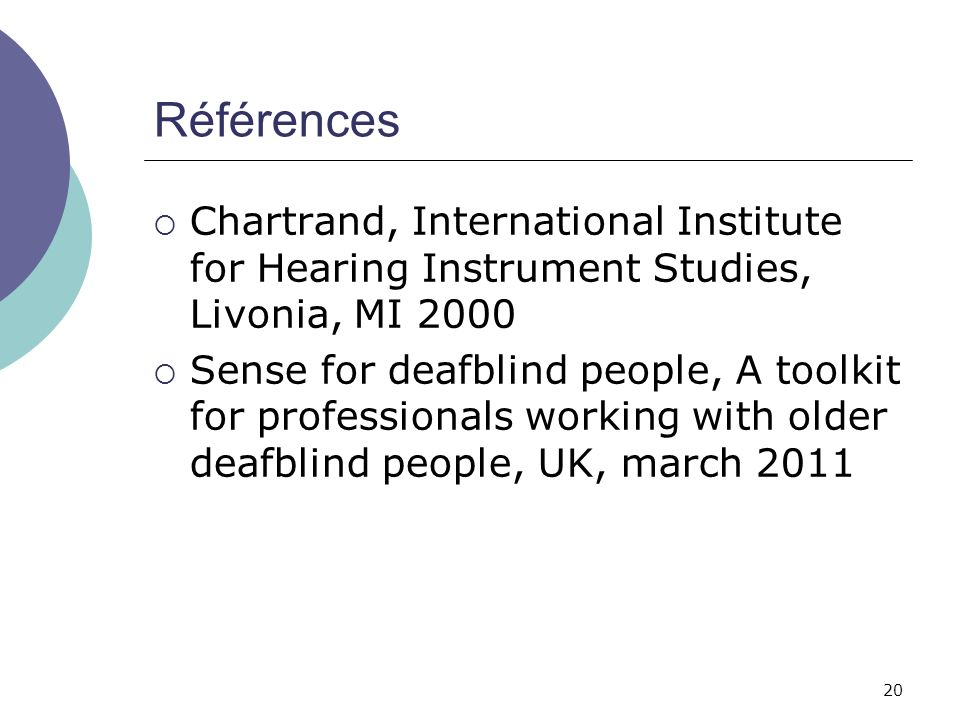 Références Chartrand, International Institute for Hearing Instrument Studies, Livonia, MI 2000.