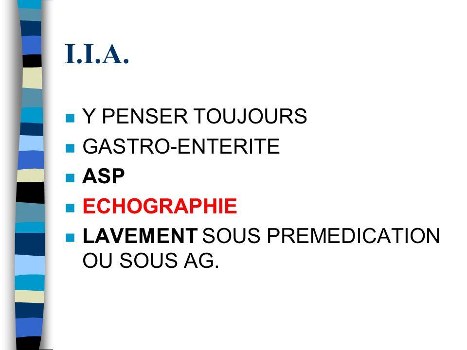 I.I.A. Y PENSER TOUJOURS GASTRO-ENTERITE ASP ECHOGRAPHIE