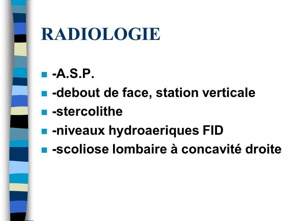 RADIOLOGIE -A.S.P. -debout de face, station verticale -stercolithe