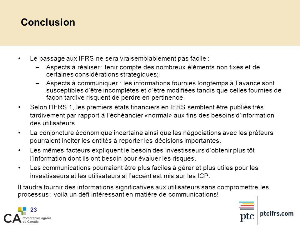 Conclusion Le passage aux IFRS ne sera vraisemblablement pas facile :