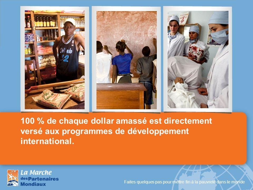 100 % de chaque dollar amassé est directement versé aux programmes de développement international.