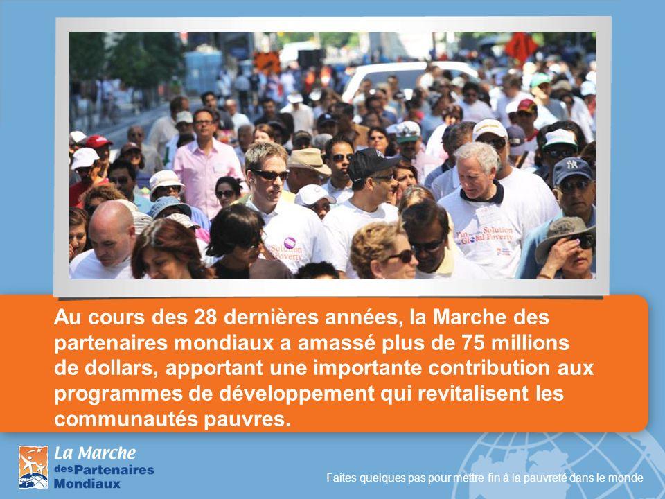 Au cours des 28 dernières années, la Marche des partenaires mondiaux a amassé plus de 75 millions de dollars, apportant une importante contribution aux programmes de développement qui revitalisent les communautés pauvres.