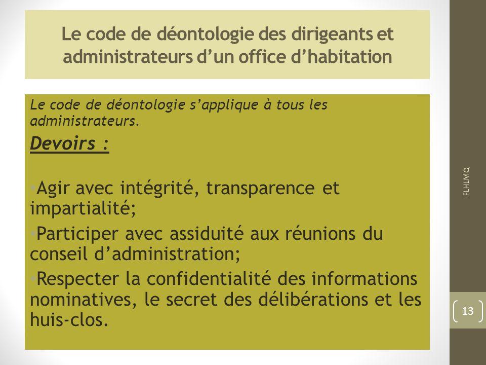 Agir avec intégrité, transparence et impartialité;