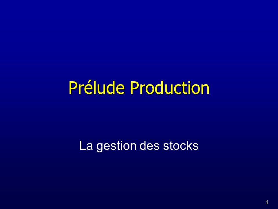 Prélude Production La gestion des stocks