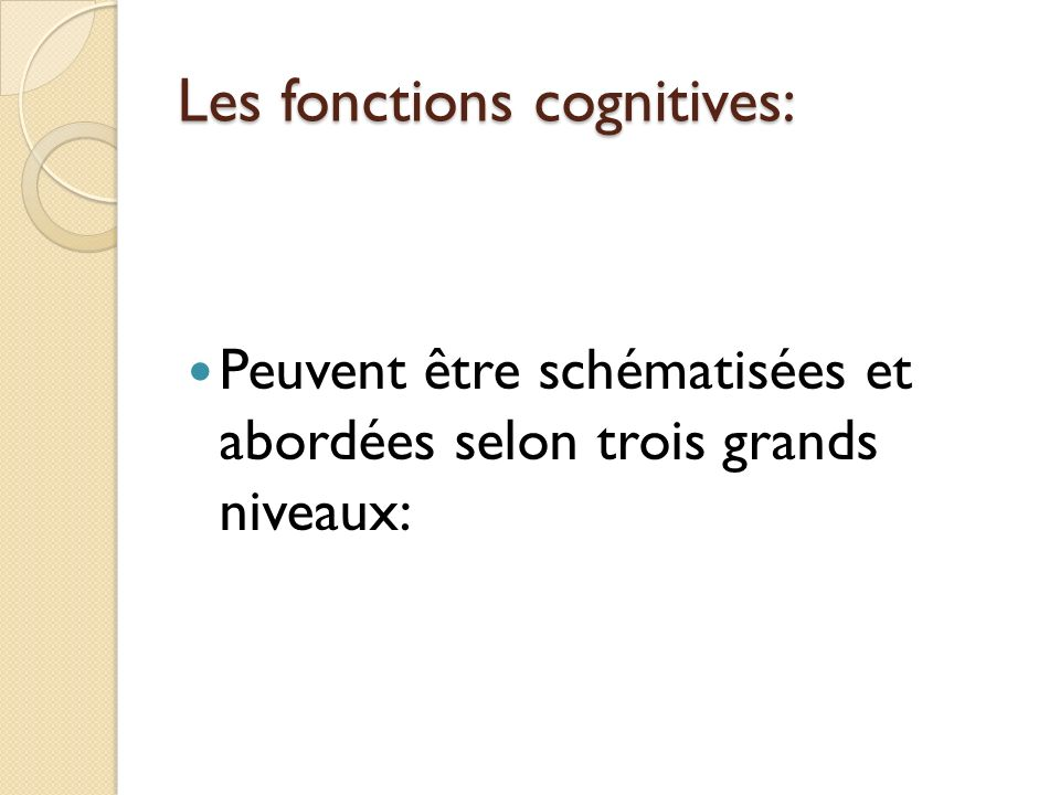 Les fonctions cognitives:
