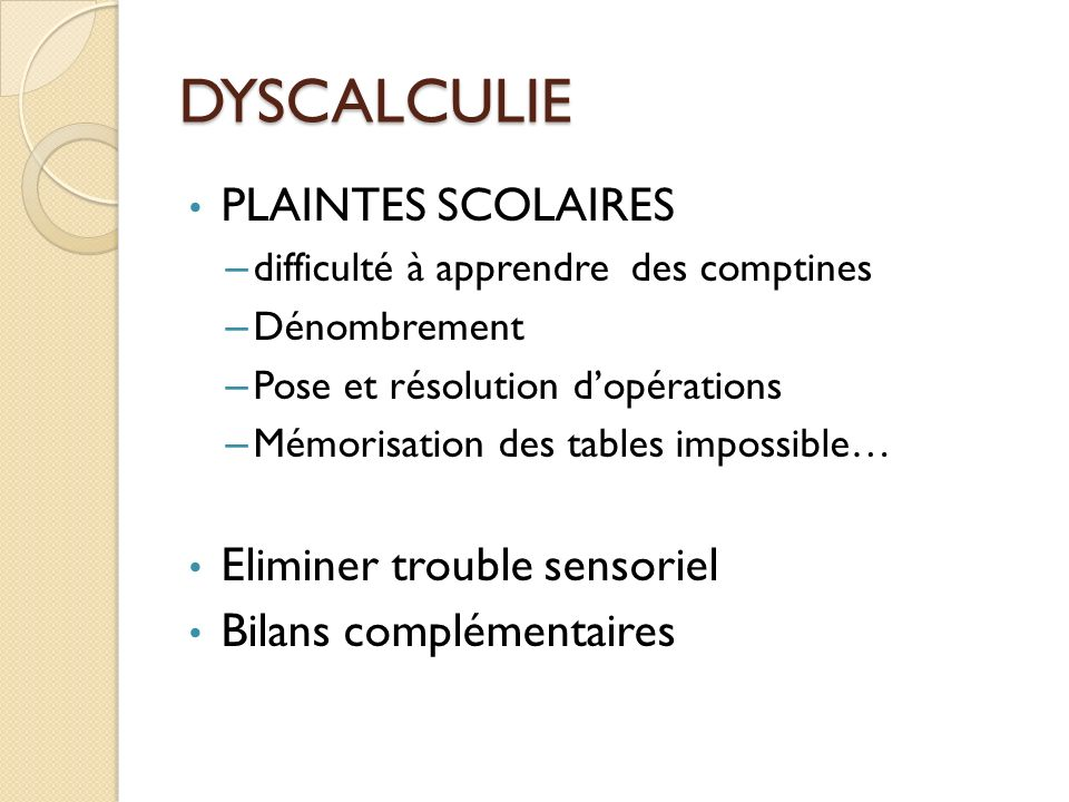 DYSCALCULIE PLAINTES SCOLAIRES Eliminer trouble sensoriel