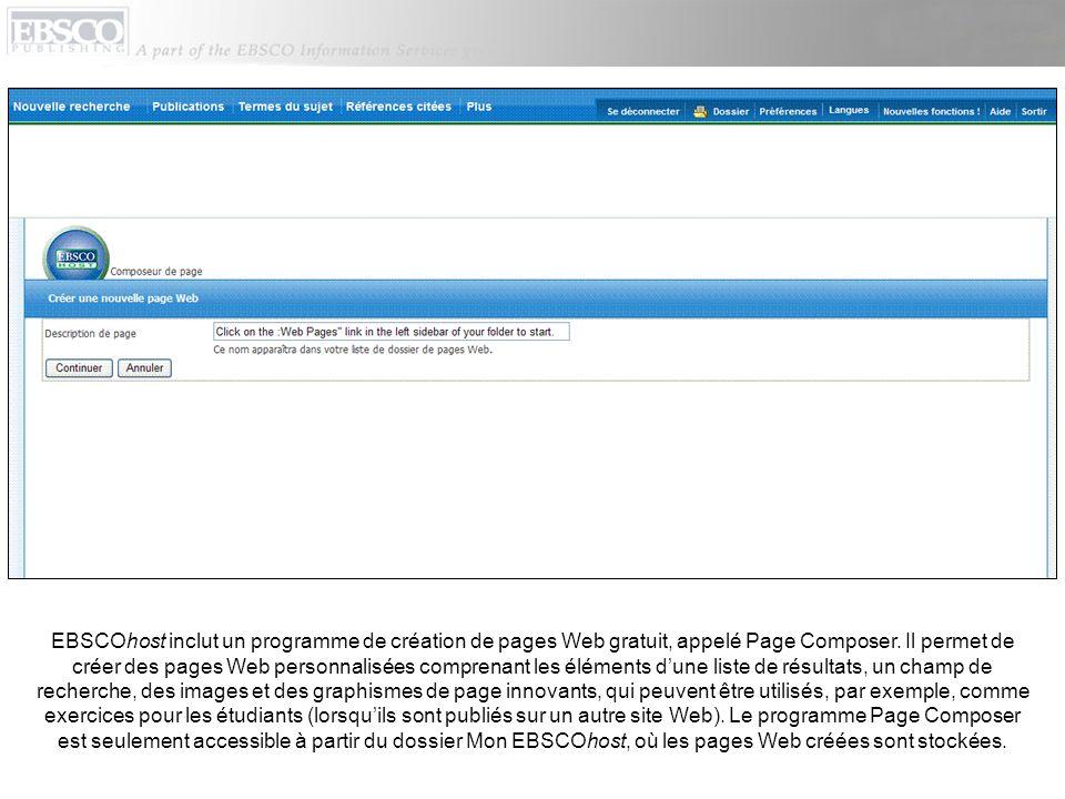EBSCOhost inclut un programme de création de pages Web gratuit, appelé Page Composer.