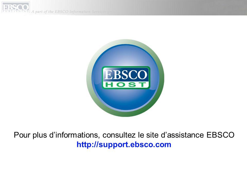Pour plus d'informations, consultez le site d'assistance EBSCO http://support.ebsco.com