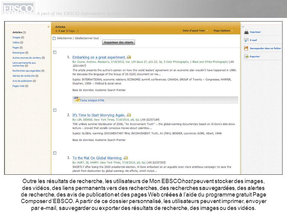 Outre les résultats de recherche, les utilisateurs de Mon EBSCOhost peuvent stocker des images, des vidéos, des liens permanents vers des recherches, des recherches sauvegardées, des alertes de recherche, des avis de publication et des pages Web créées à l'aide du programme gratuit Page Composer d'EBSCO.