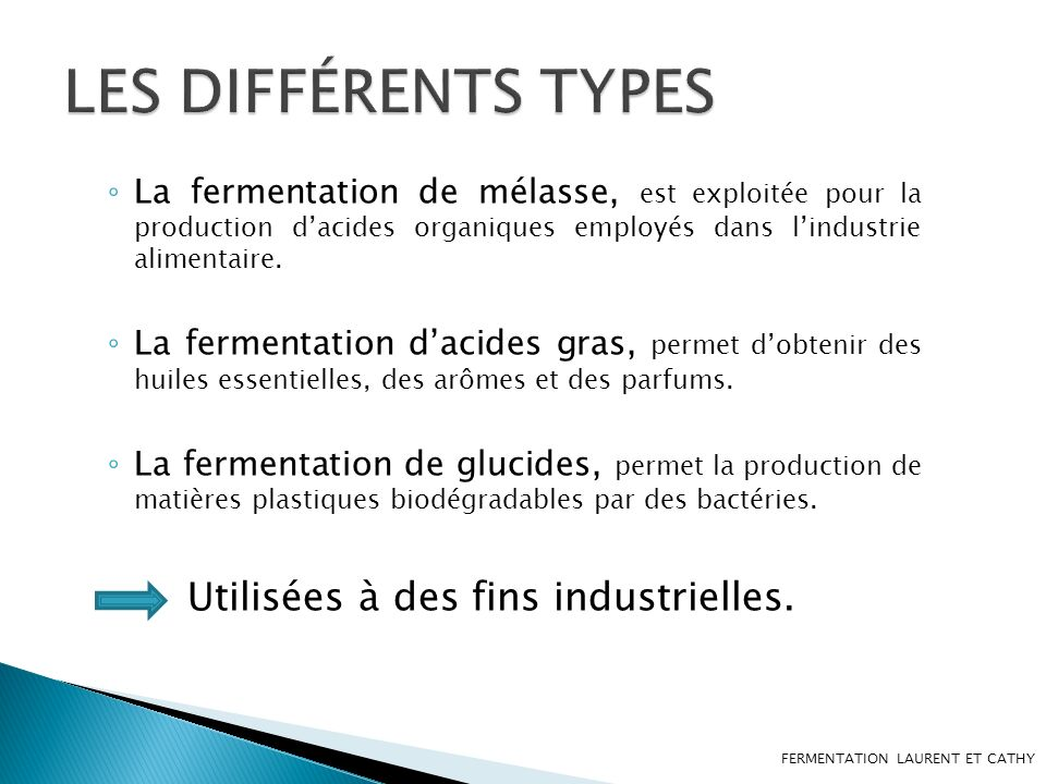 LES DIFFÉRENTS TYPES Utilisées à des fins industrielles.