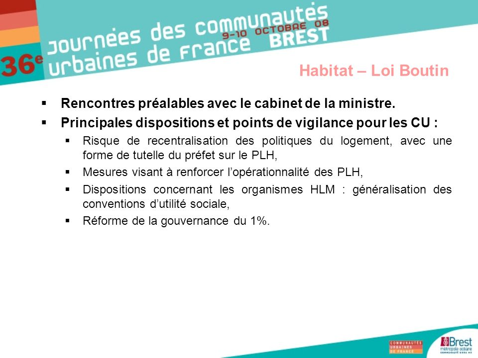 Habitat – Loi Boutin Rencontres préalables avec le cabinet de la ministre. Principales dispositions et points de vigilance pour les CU :