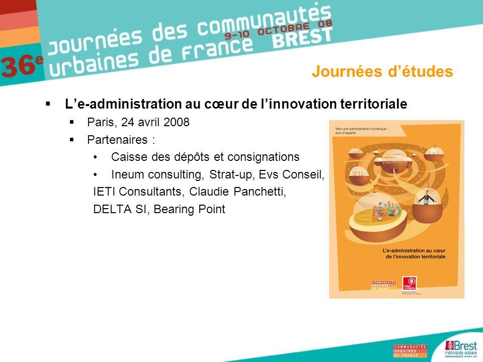 Journées d'études L'e-administration au cœur de l'innovation territoriale. Paris, 24 avril 2008. Partenaires :