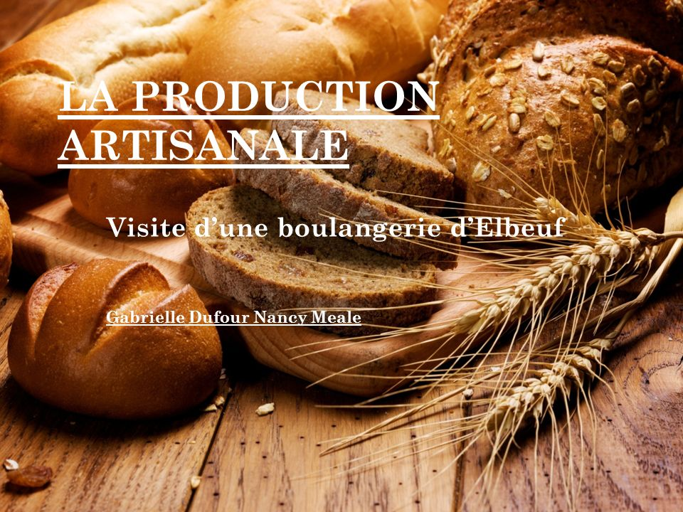 LA PRODUCTION ARTISANALE