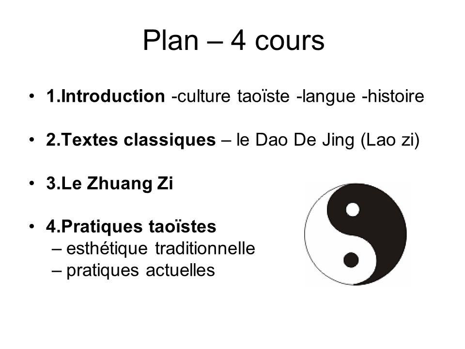Plan – 4 cours 1.Introduction -culture taoïste -langue -histoire