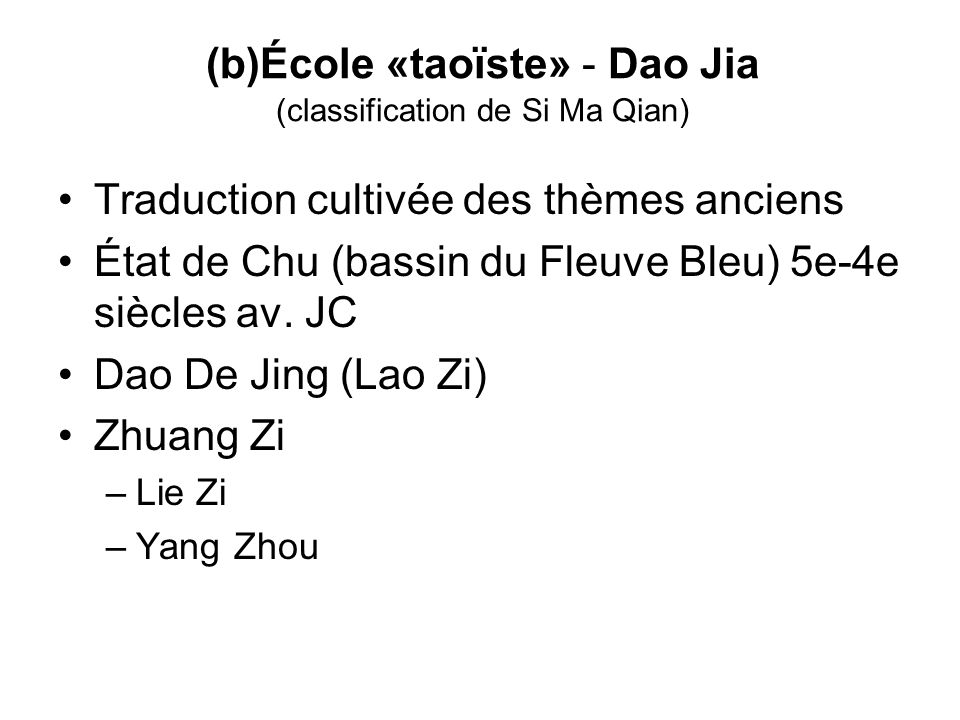 (b)École «taoïste» - Dao Jia (classification de Si Ma Qian)
