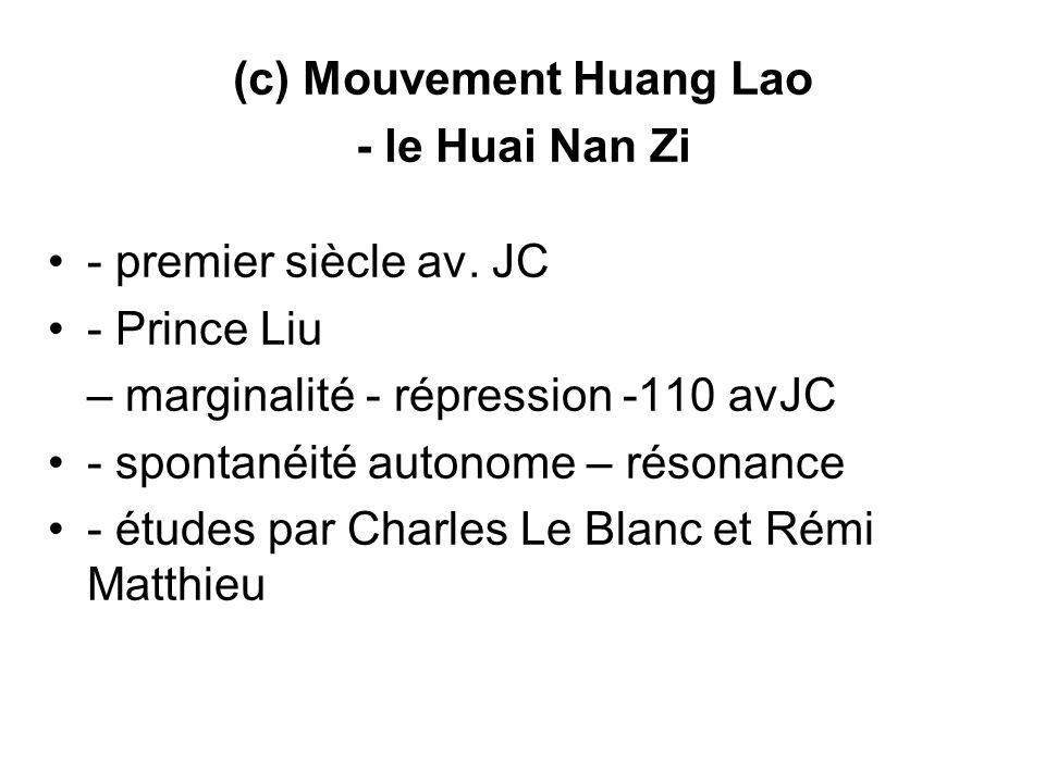 (c) Mouvement Huang Lao - le Huai Nan Zi