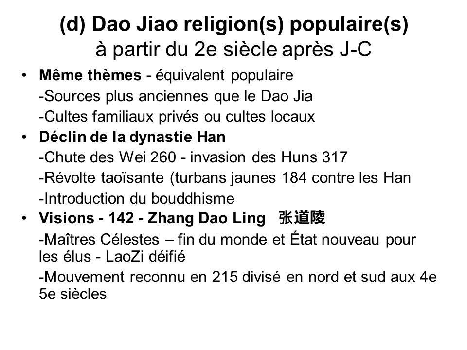 (d) Dao Jiao religion(s) populaire(s) à partir du 2e siècle après J-C