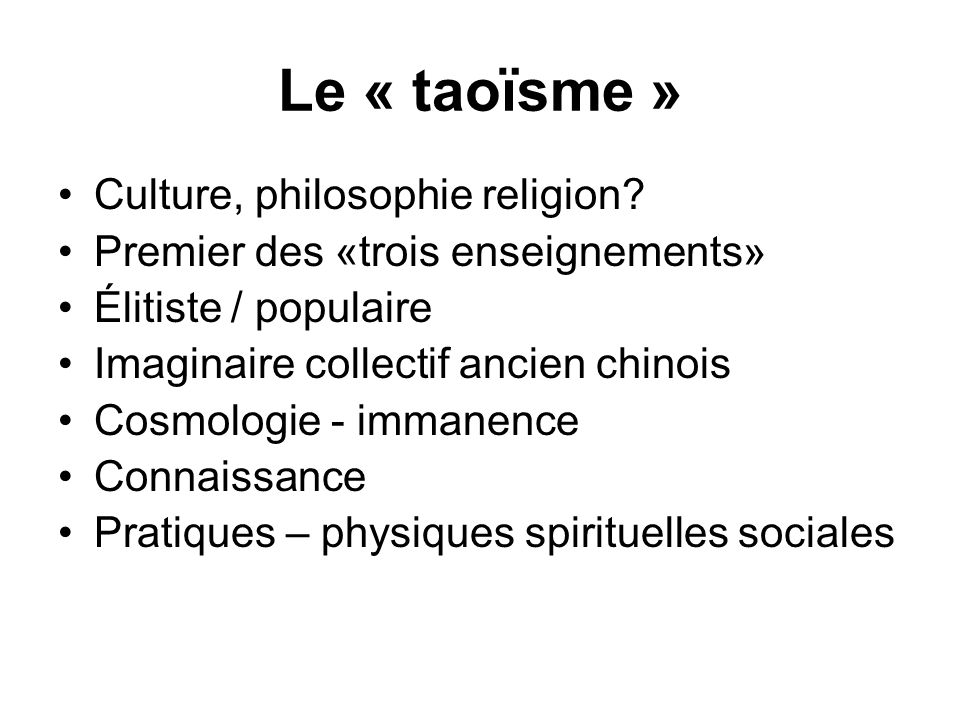 Le « taoïsme » Culture, philosophie religion