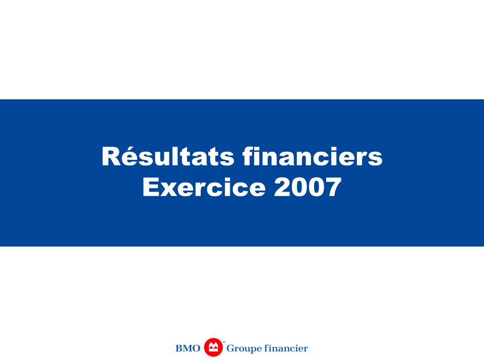 Résultats financiers Exercice 2007