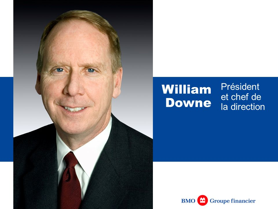 William Downe Président et chef de la direction [IN FRENCH]