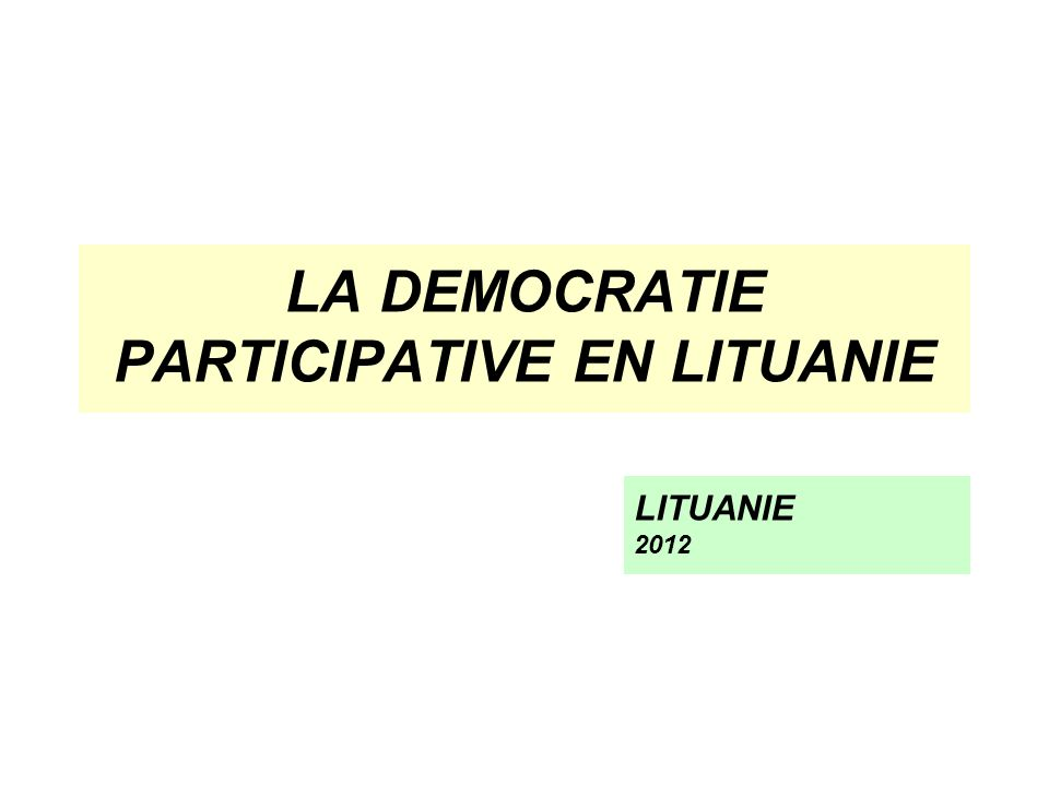 LA DEMOCRATIE PARTICIPATIVE EN LITUANIE