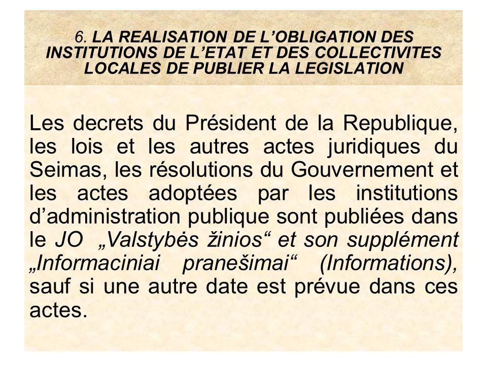 6. LA REALISATION DE L'OBLIGATION DES INSTITUTIONS DE L'ETAT ET DES COLLECTIVITES LOCALES DE PUBLIER LA LEGISLATION
