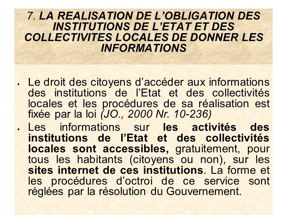 7. LA REALISATION DE L'OBLIGATION DES INSTITUTIONS DE L'ETAT ET DES COLLECTIVITES LOCALES DE DONNER LES INFORMATIONS