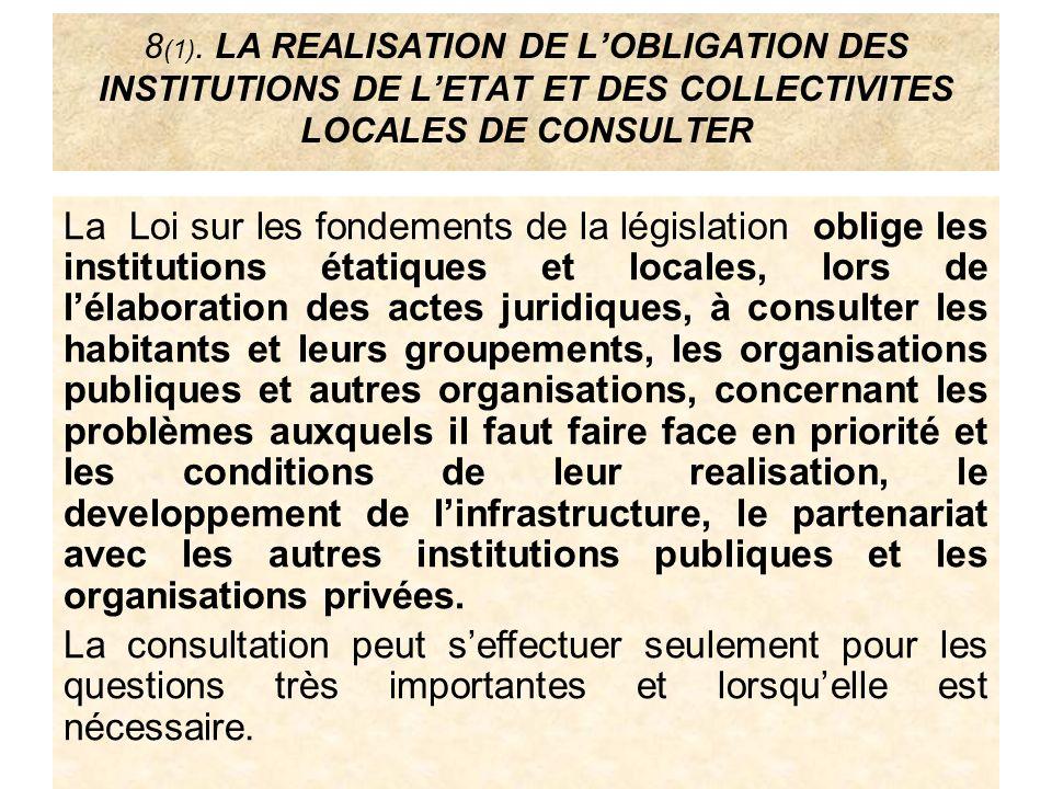 8(1). LA REALISATION DE L'OBLIGATION DES INSTITUTIONS DE L'ETAT ET DES COLLECTIVITES LOCALES DE CONSULTER